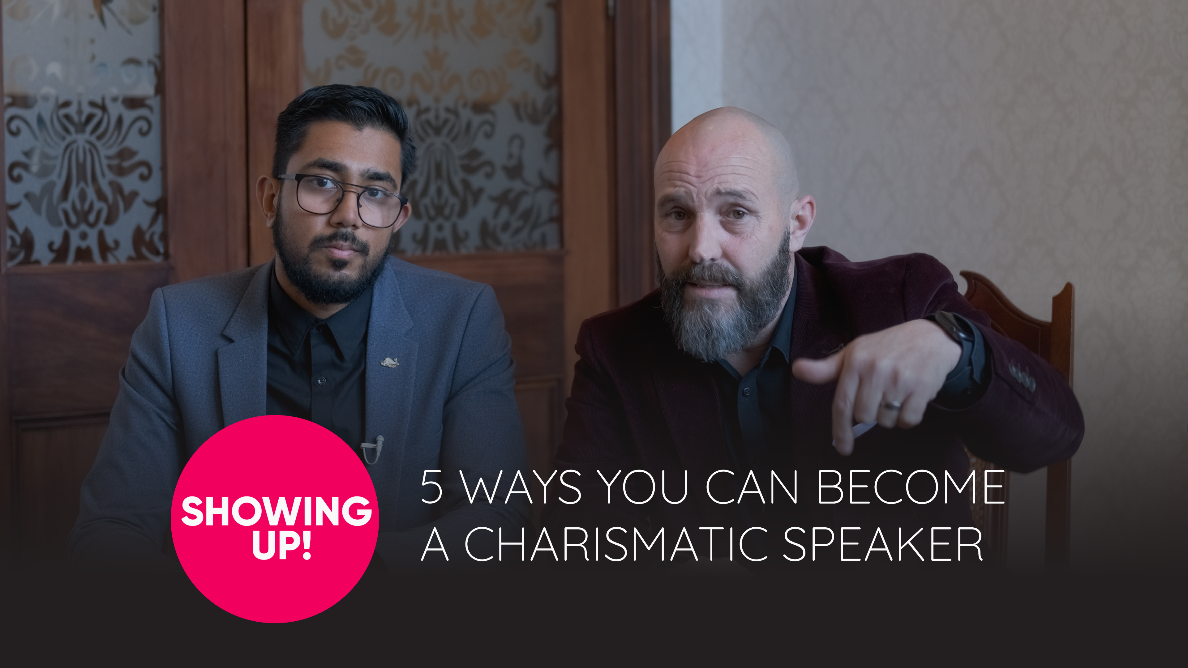 Showing Up! Episode 17 Learn To Be Charismatic