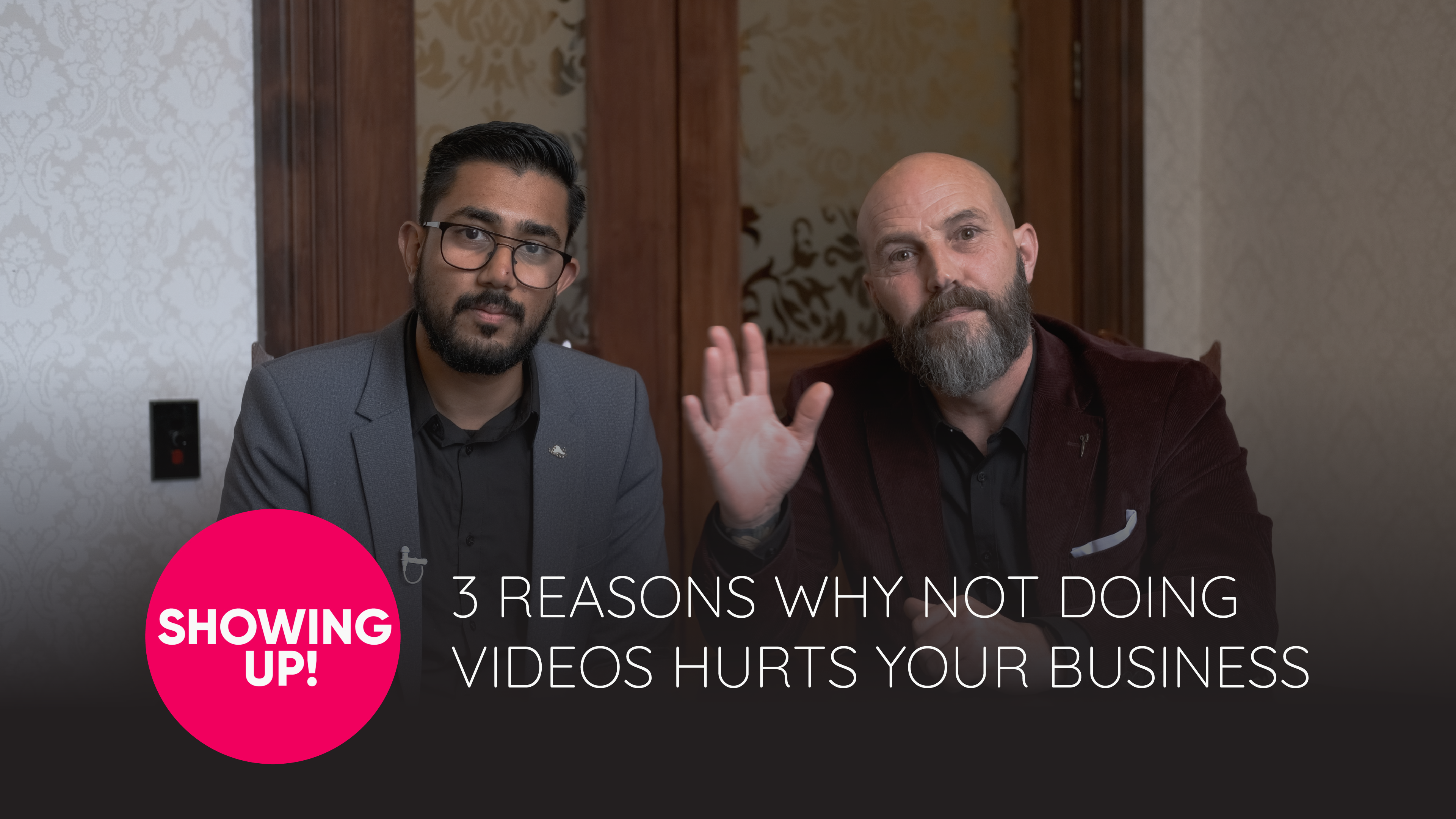Showing Up! Episode 16 Three Reasons Why Not Doing Videos Hurts Your Business