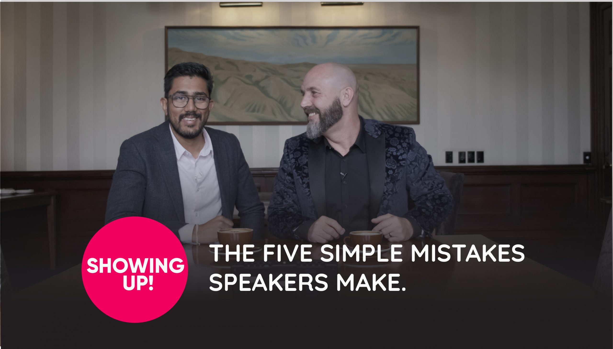Showing Up! Episode 11 Five Simple Mistakes Speakers Make