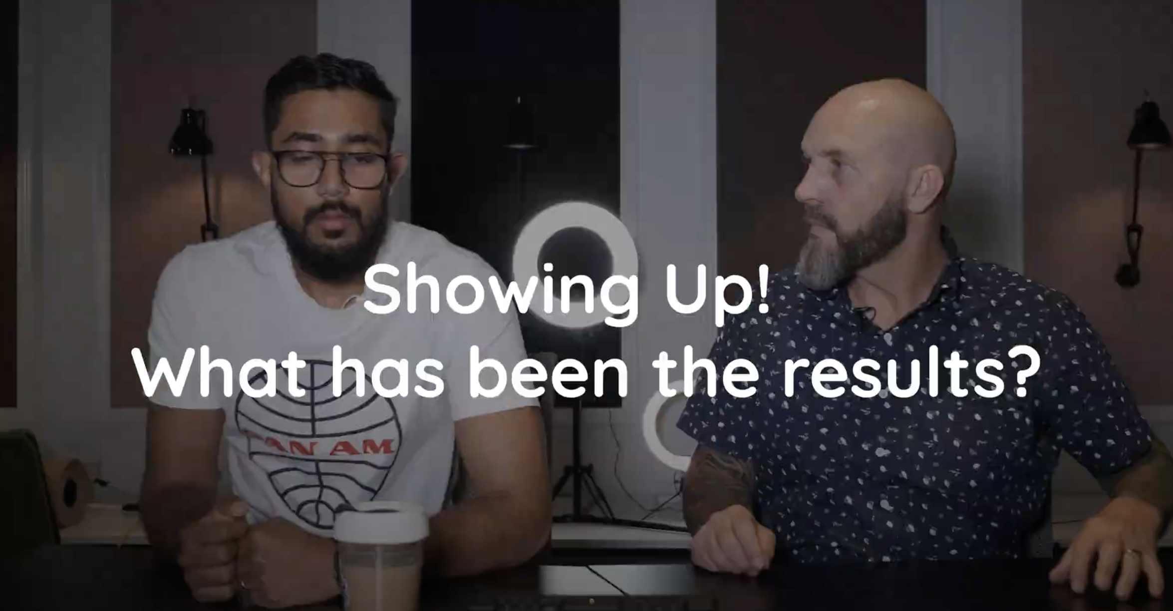 Showing Up! Episode 8 Our Results Thus Far